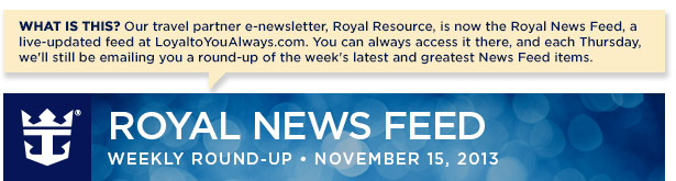 ROYAL RESOURCE TRAVEL PARTNER NEWSLETTER - OCTOBER 31, 2013